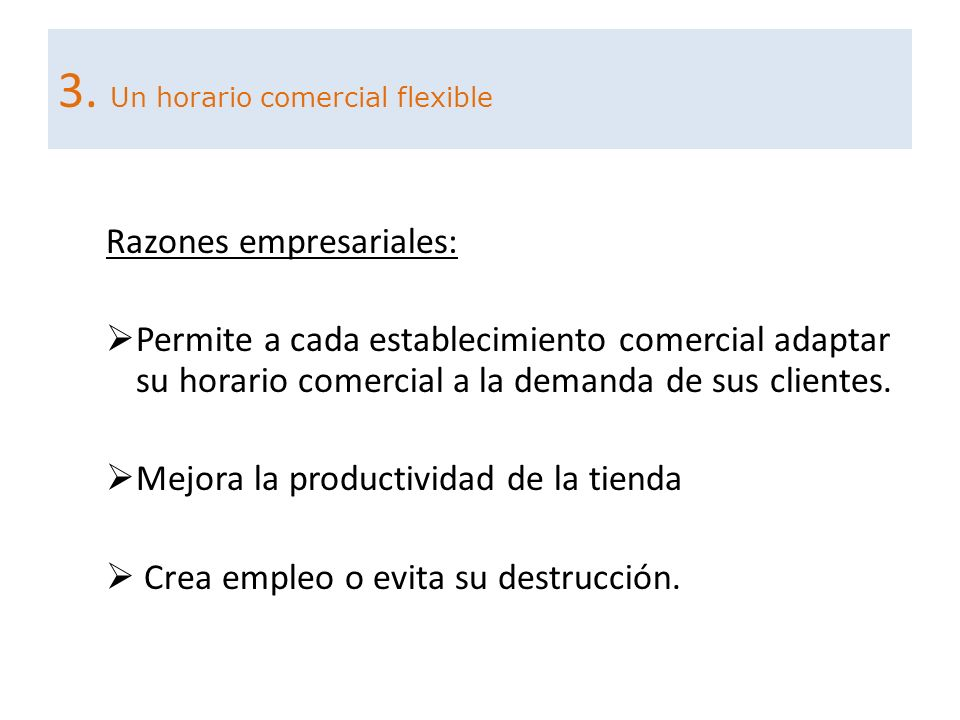 3. Un horario comercial flexible