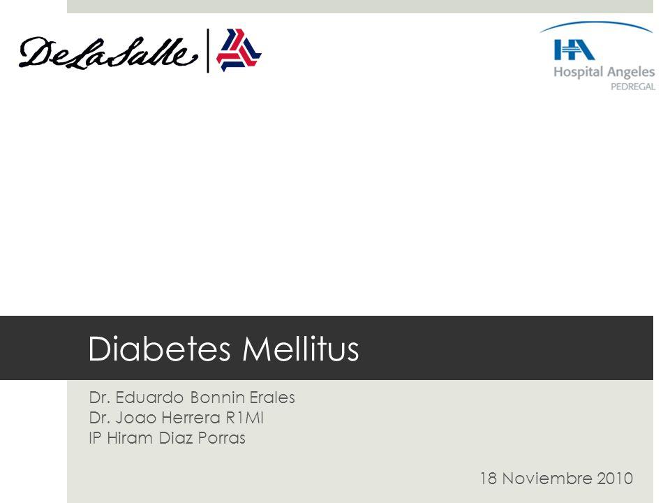 Diabetes Mellitus Dr. Eduardo Bonnin Erales Dr. Joao Herrera R1MI