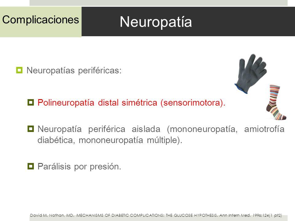 Neuropatía Complicaciones Neuropatías periféricas: