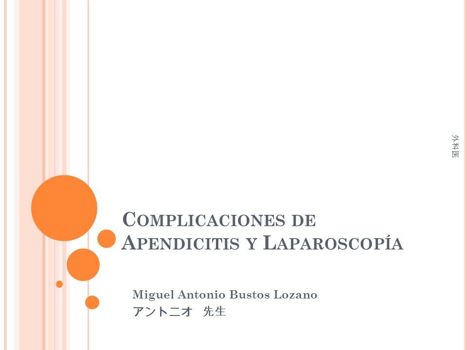 Complicaciones de Apendicitis y Laparoscopía