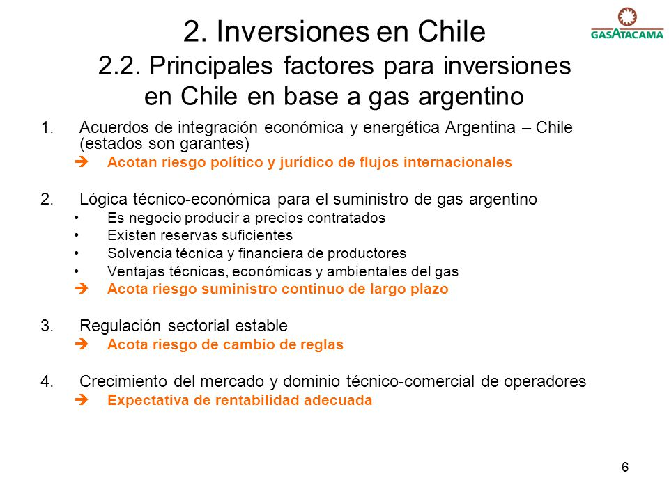 2. Inversiones en Chile 2.2. Principales factores para inversiones en Chile en base a gas argentino