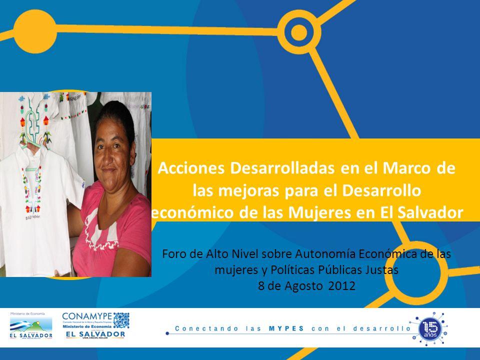 Acciones Desarrolladas en el Marco de las mejoras para el Desarrollo económico de las Mujeres en El Salvador