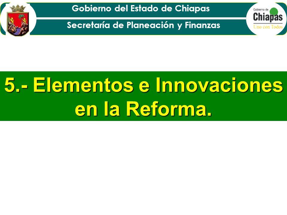 5.- Elementos e Innovaciones en la Reforma.