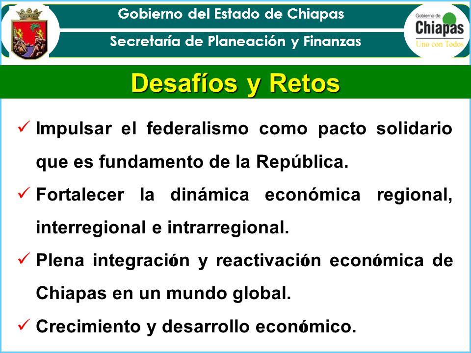 Desafíos y Retos Impulsar el federalismo como pacto solidario que es fundamento de la República.
