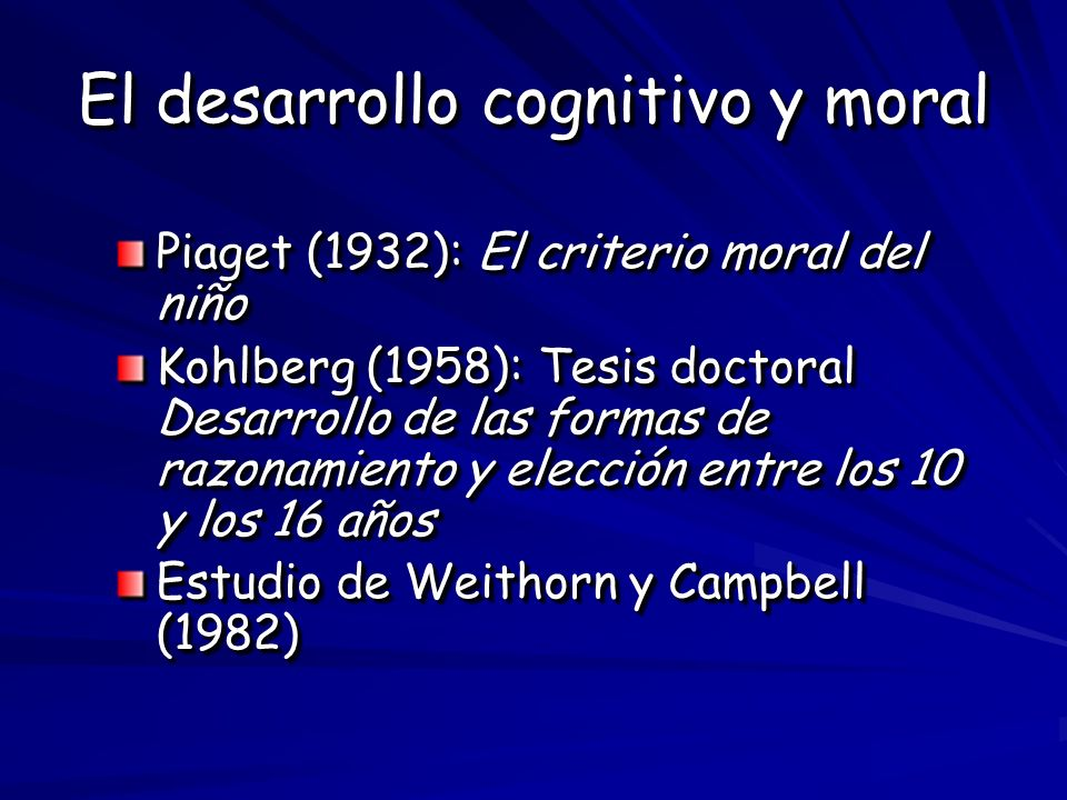 El desarrollo cognitivo y moral