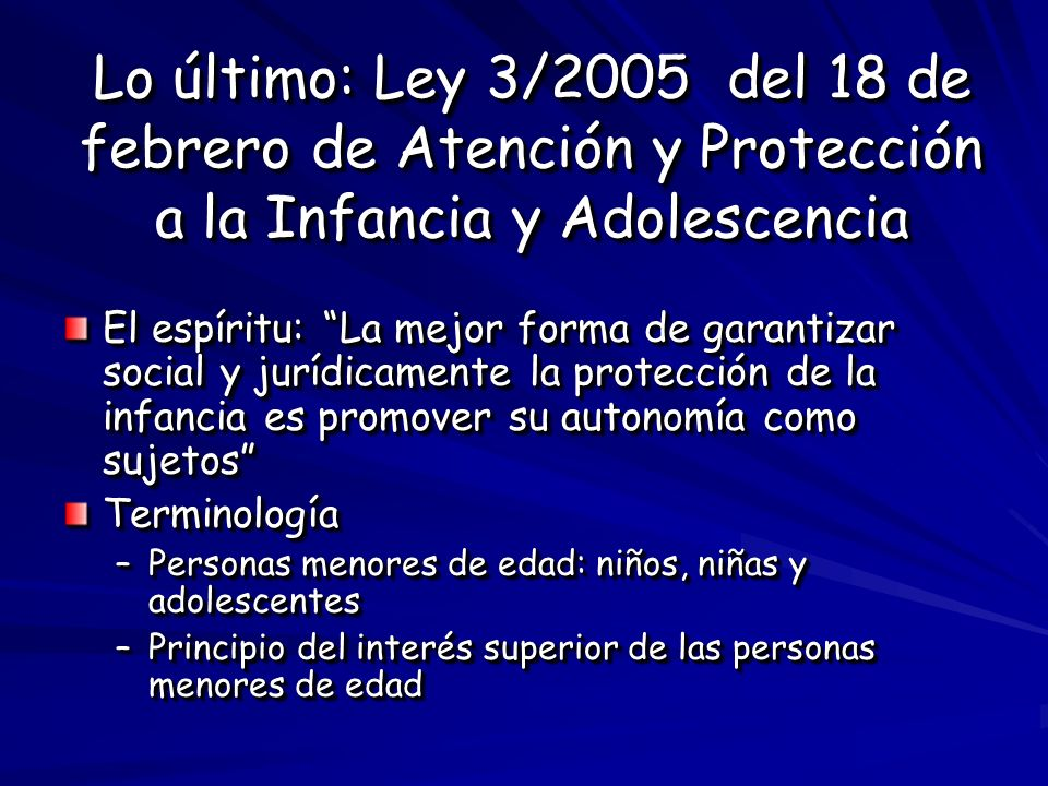 Lo último: Ley 3/2005 del 18 de febrero de Atención y Protección a la Infancia y Adolescencia