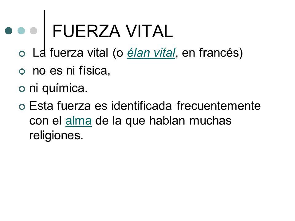 FUERZA VITAL La fuerza vital (o élan vital, en francés)