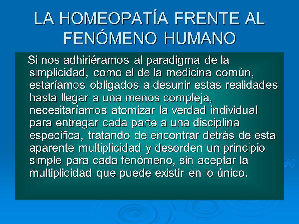 LA HOMEOPATÍA FRENTE AL FENÓMENO HUMANO