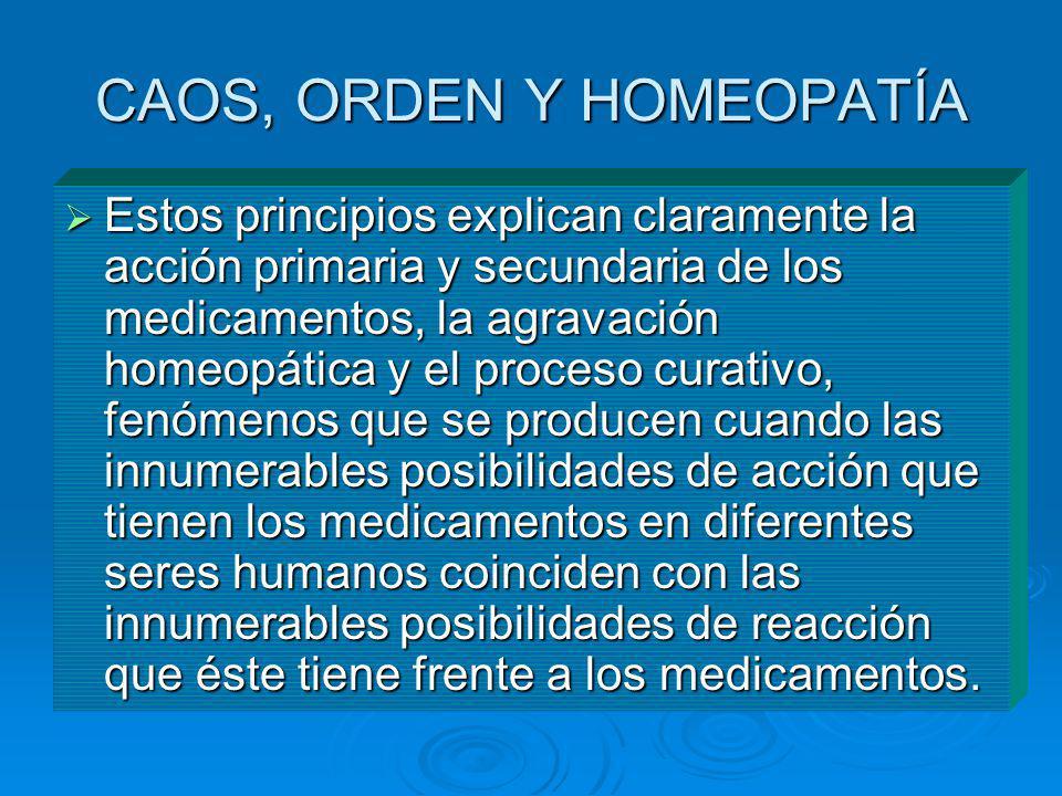 CAOS, ORDEN Y HOMEOPATÍA
