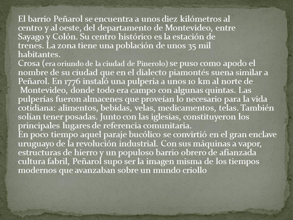 El barrio Peñarol se encuentra a unos diez kilómetros al centro y al oeste, del departamento de Montevideo, entre Sayago y Colón.
