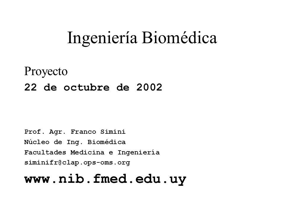 Ingeniería Biomédica www.nib.fmed.edu.uy Proyecto