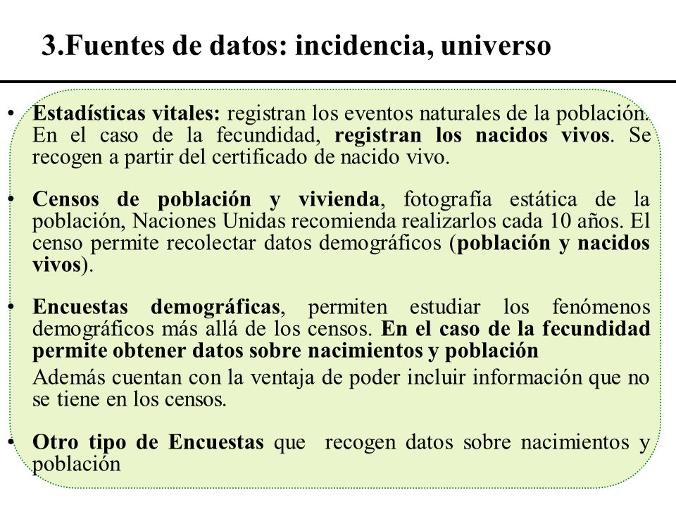 3.Fuentes de datos: incidencia, universo