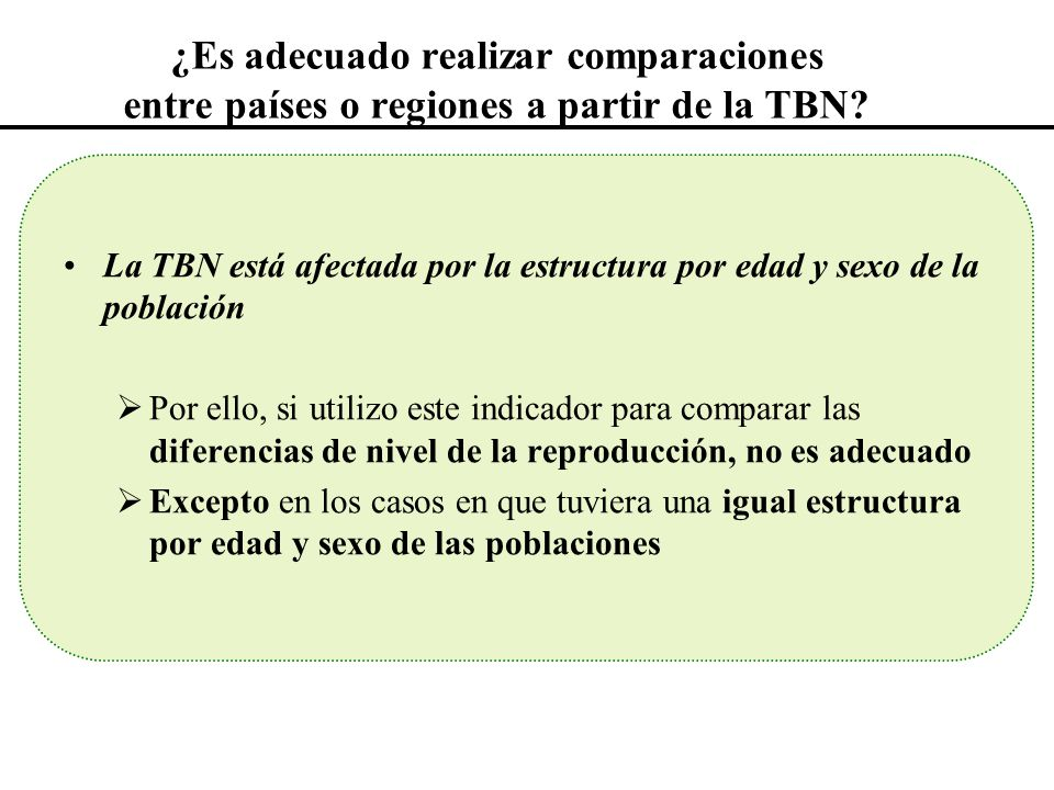 ¿Es adecuado realizar comparaciones entre países o regiones a partir de la TBN