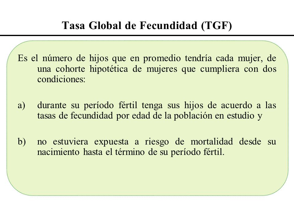 Tasa Global de Fecundidad (TGF)