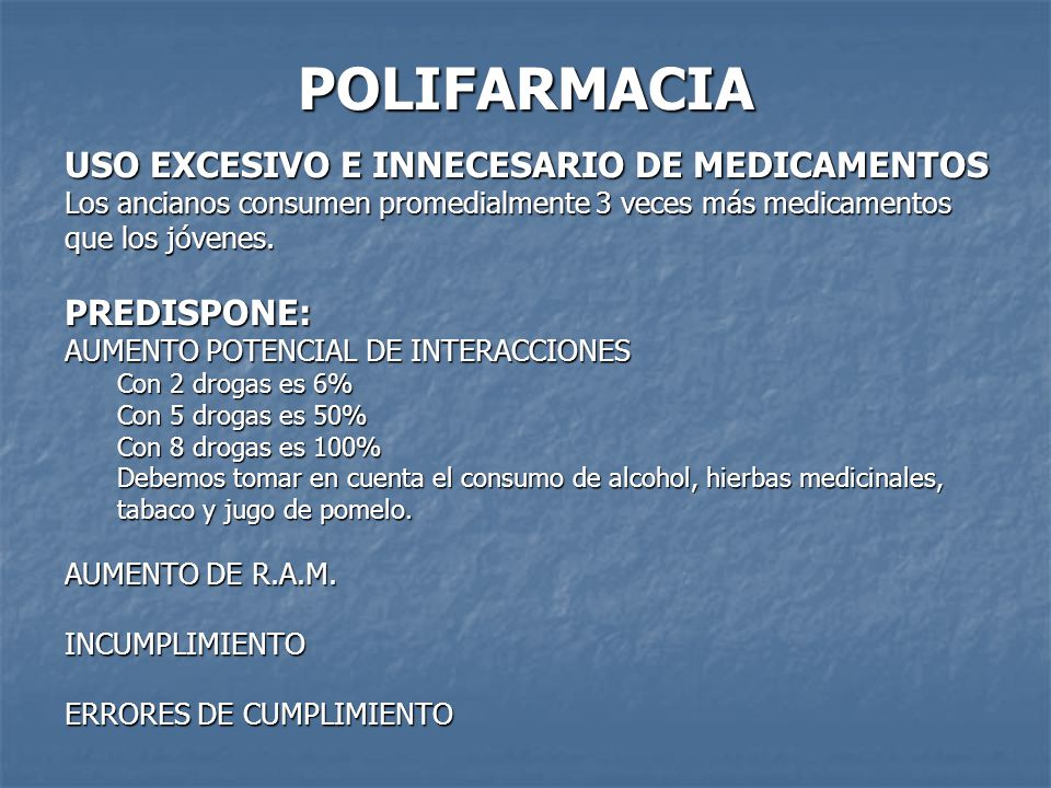 POLIFARMACIA USO EXCESIVO E INNECESARIO DE MEDICAMENTOS PREDISPONE: