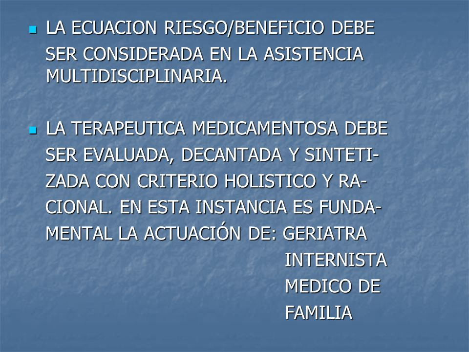LA ECUACION RIESGO/BENEFICIO DEBE