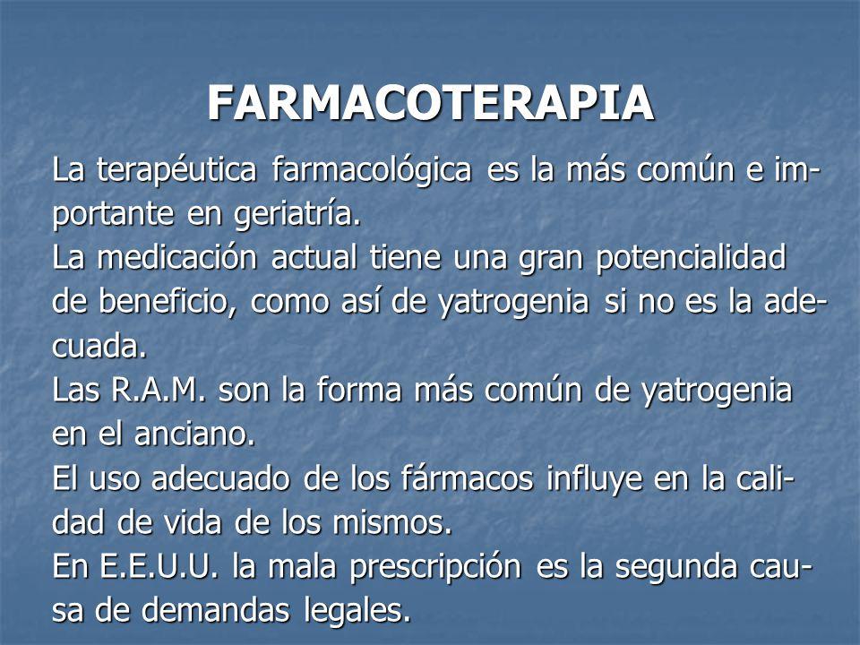 FARMACOTERAPIA La terapéutica farmacológica es la más común e im-