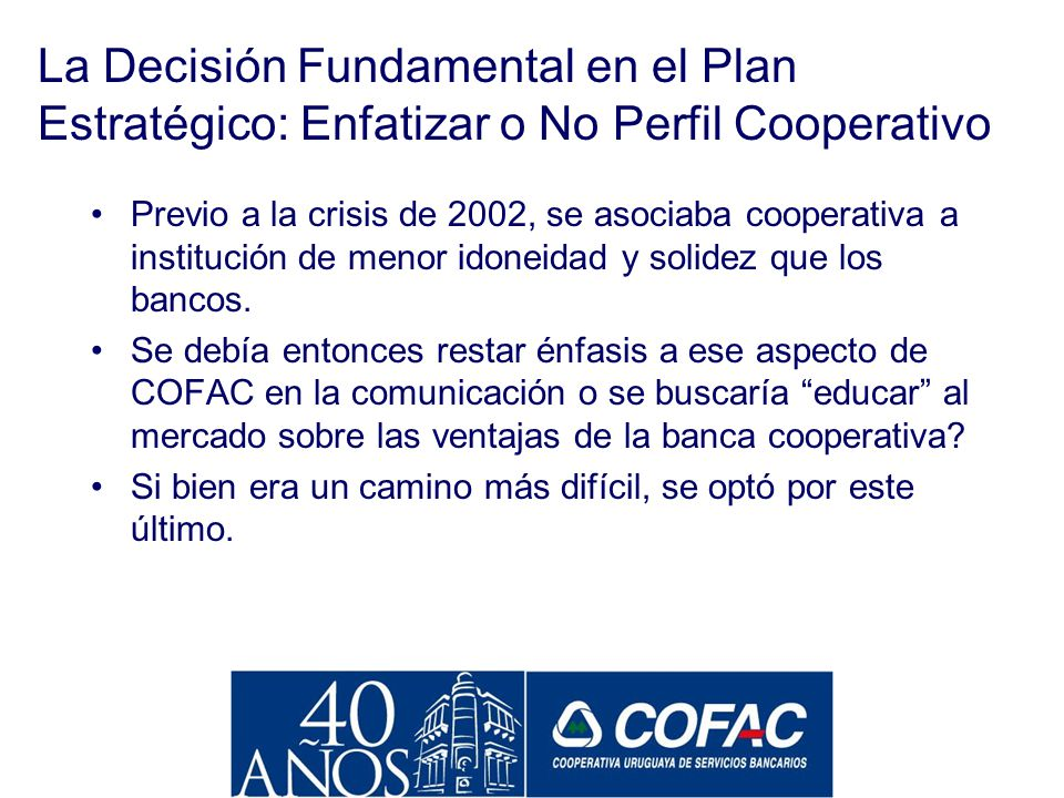 La Decisión Fundamental en el Plan Estratégico: Enfatizar o No Perfil Cooperativo
