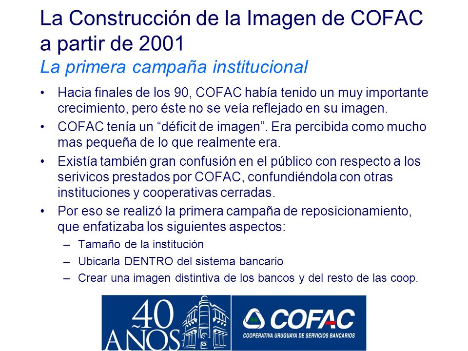 La Construcción de la Imagen de COFAC a partir de 2001 La primera campaña institucional