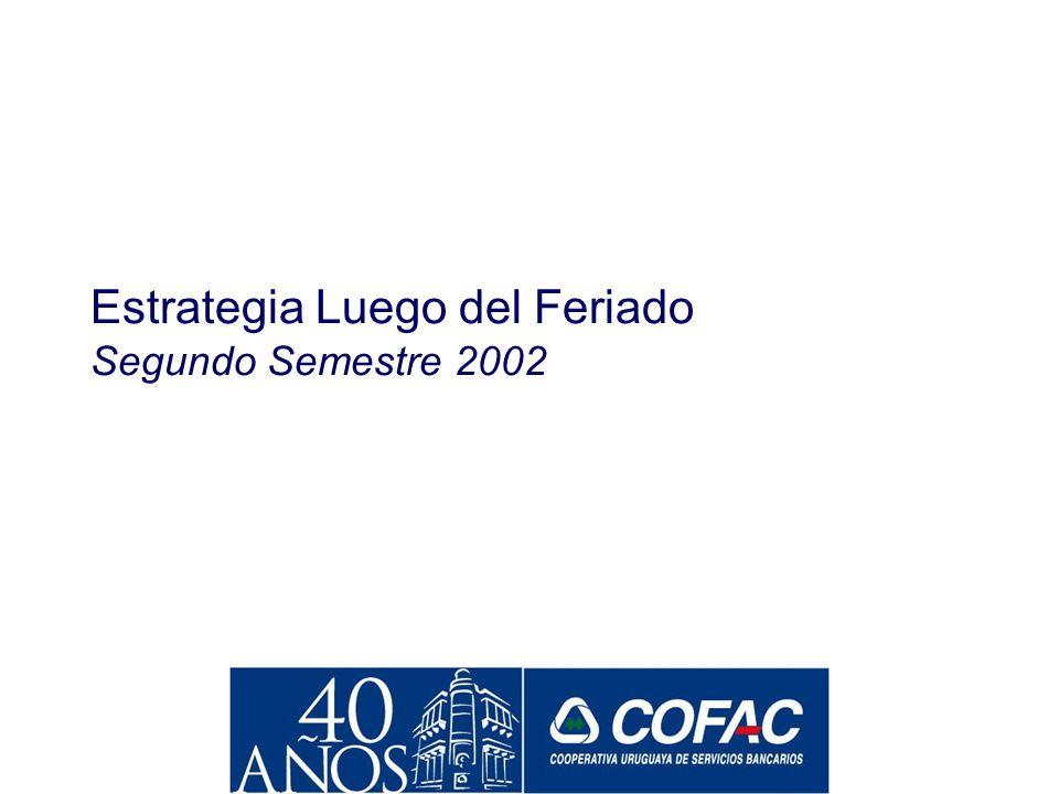 Estrategia Luego del Feriado Segundo Semestre 2002