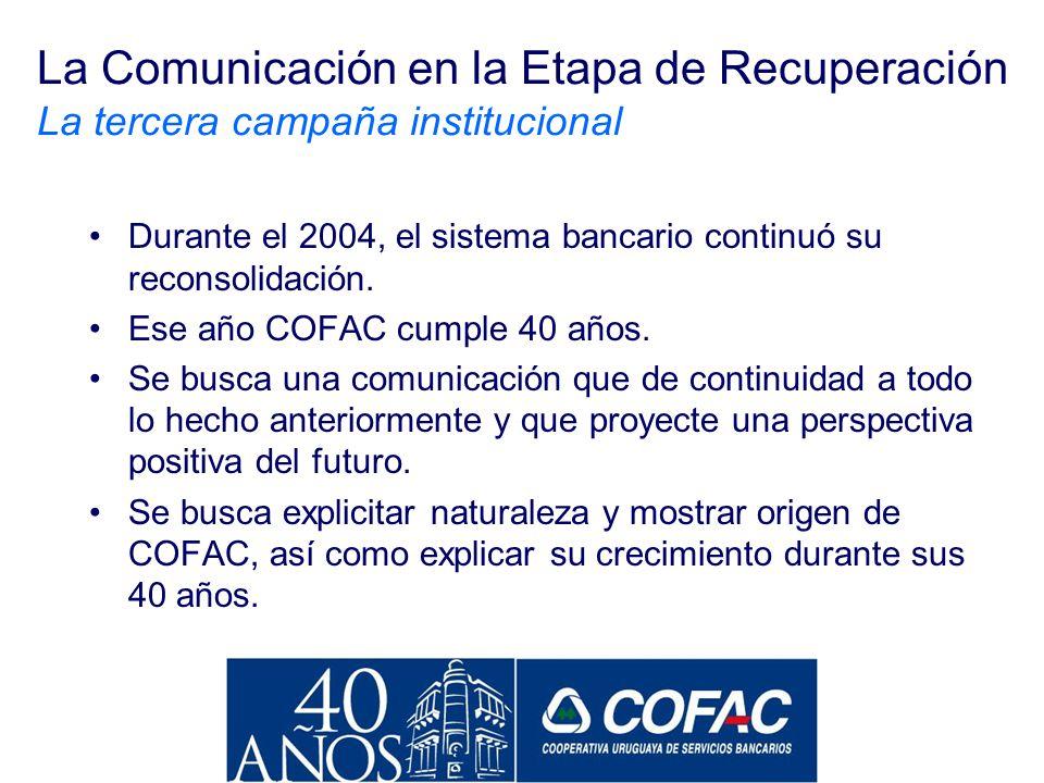 La Comunicación en la Etapa de Recuperación La tercera campaña institucional