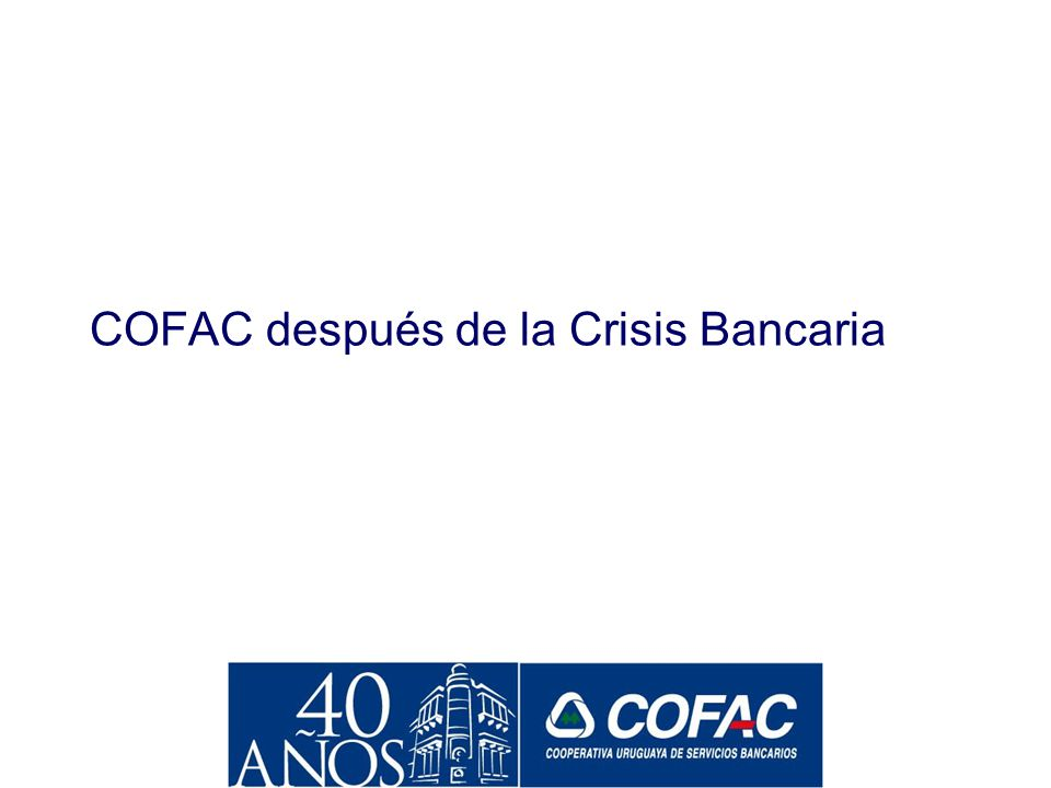 COFAC después de la Crisis Bancaria