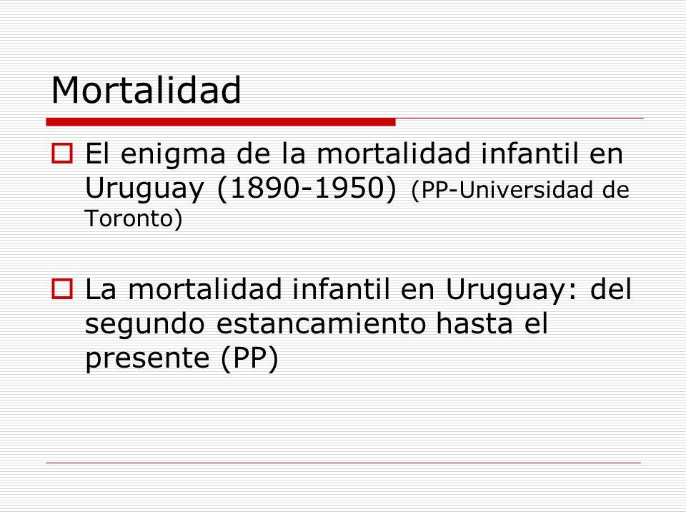 Mortalidad El enigma de la mortalidad infantil en Uruguay (1890-1950) (PP-Universidad de Toronto)