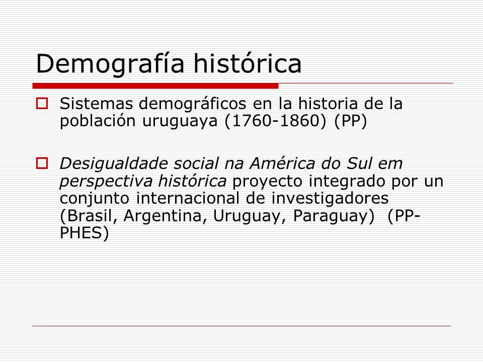 Demografía histórica Sistemas demográficos en la historia de la población uruguaya (1760-1860) (PP)