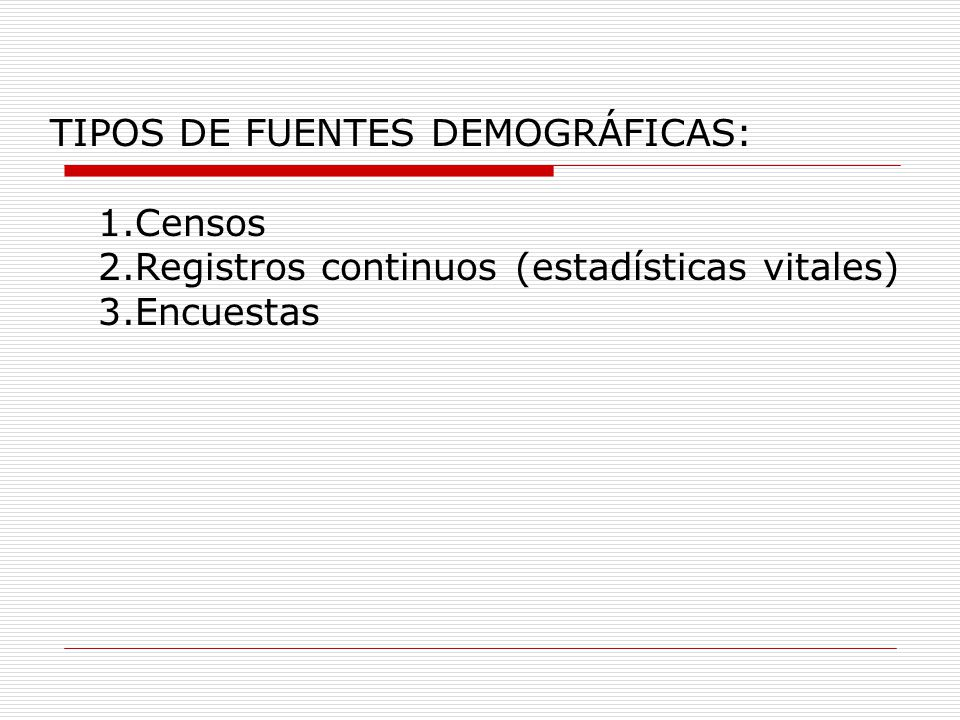 TIPOS DE FUENTES DEMOGRÁFICAS: