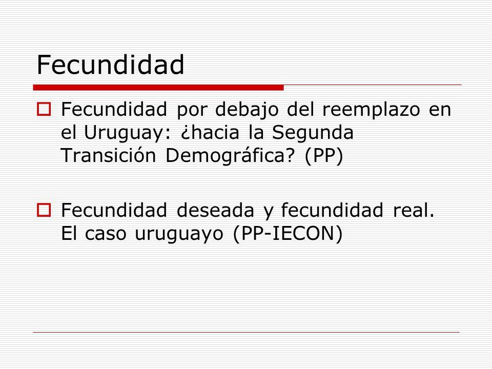 Fecundidad Fecundidad por debajo del reemplazo en el Uruguay: ¿hacia la Segunda Transición Demográfica (PP)