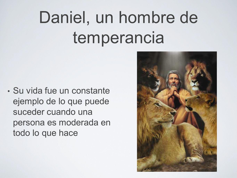 Daniel, un hombre de temperancia