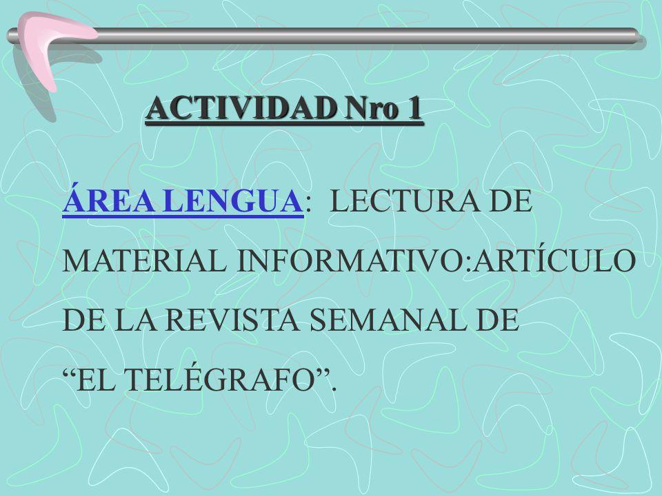 ACTIVIDAD Nro 1 ÁREA LENGUA: LECTURA DE. MATERIAL INFORMATIVO:ARTÍCULO. DE LA REVISTA SEMANAL DE.