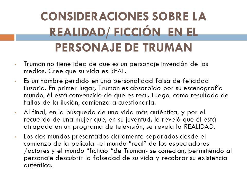 CONSIDERACIONES SOBRE LA REALIDAD/ FICCIÓN EN EL PERSONAJE DE TRUMAN