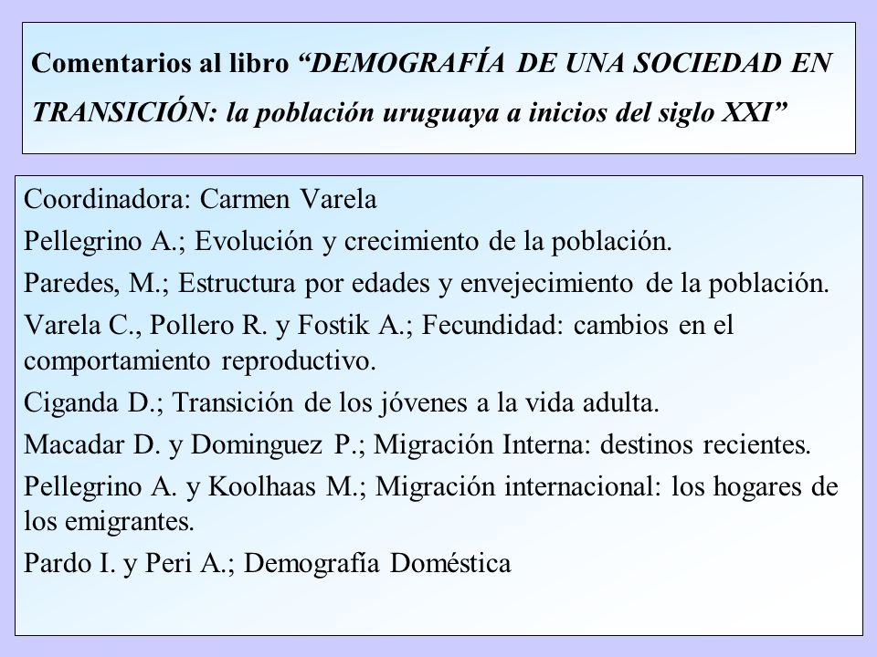 Comentarios al libro DEMOGRAFÍA DE UNA SOCIEDAD EN TRANSICIÓN: la población uruguaya a inicios del siglo XXI