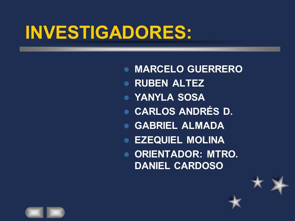 INVESTIGADORES: MARCELO GUERRERO RUBEN ALTEZ YANYLA SOSA