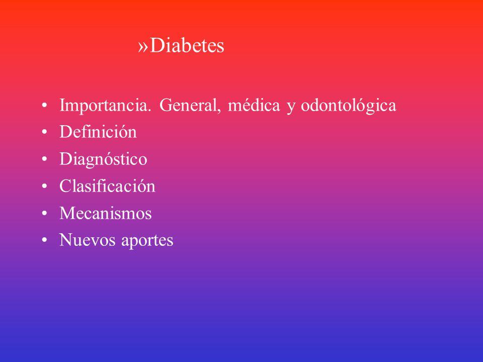 Diabetes Importancia. General, médica y odontológica Definición