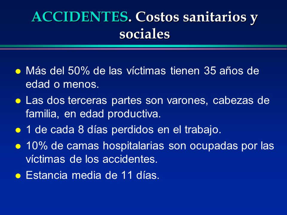 ACCIDENTES. Costos sanitarios y sociales