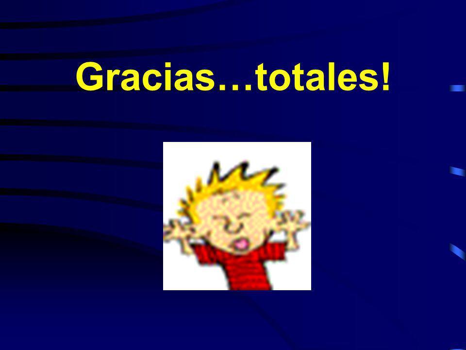 Gracias…totales!