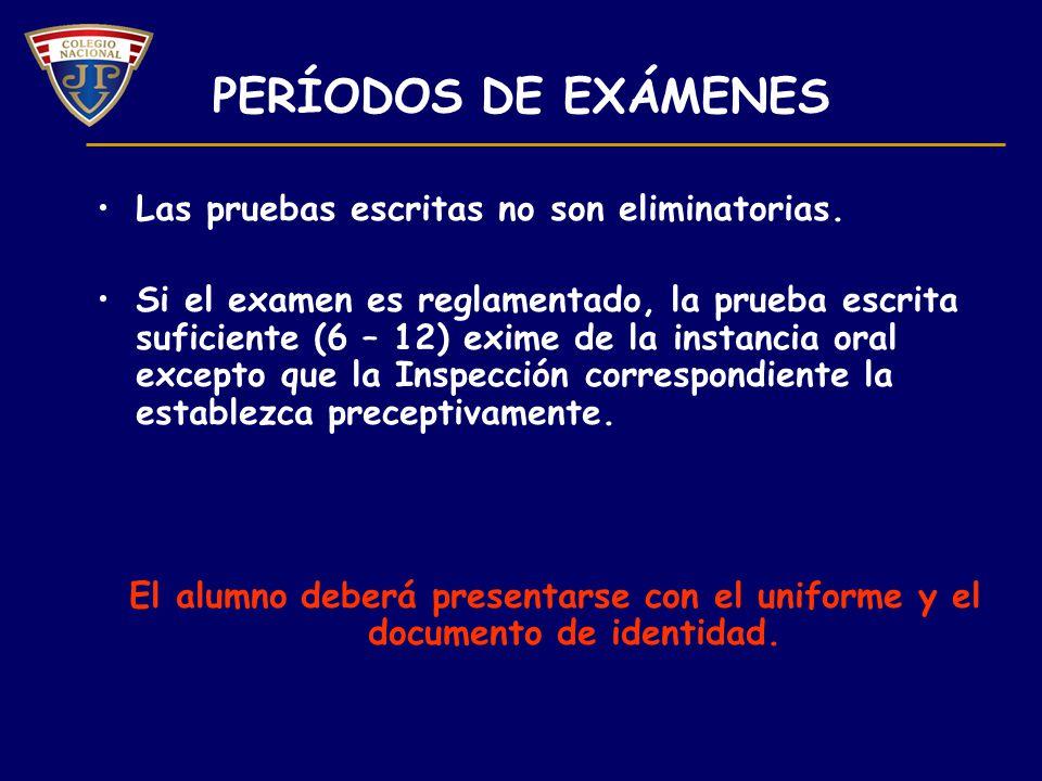 PERÍODOS DE EXÁMENES Las pruebas escritas no son eliminatorias.