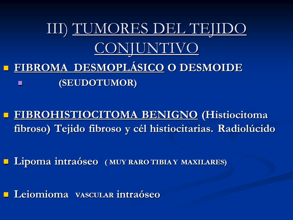III) TUMORES DEL TEJIDO CONJUNTIVO