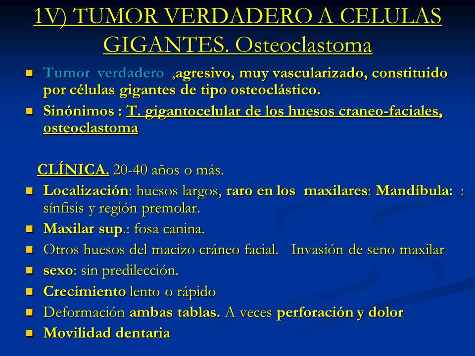 1V) TUMOR VERDADERO A CELULAS GIGANTES. Osteoclastoma
