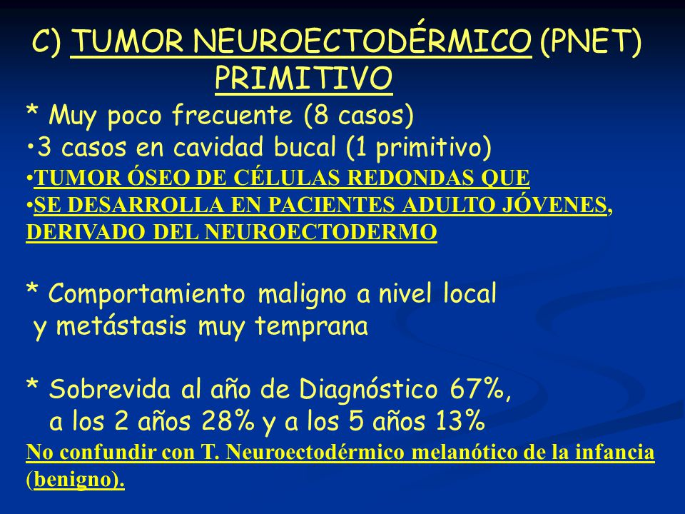 C) TUMOR NEUROECTODÉRMICO (PNET) PRIMITIVO