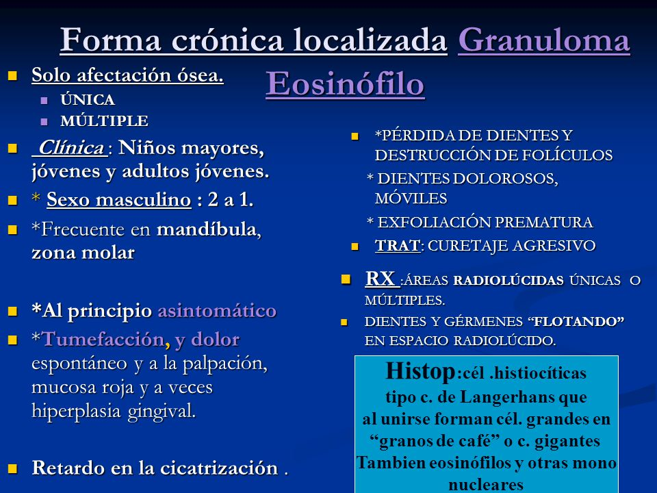 Forma crónica localizada Granuloma Eosinófilo