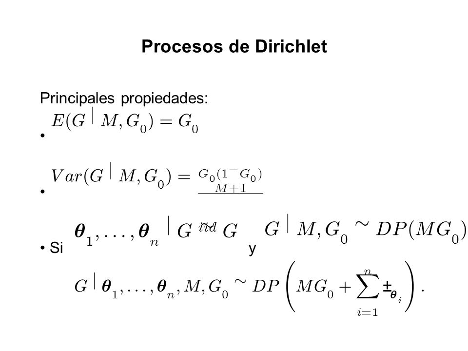µ ; : j G » G j M ; » D P ( ) Procesos de Dirichlet E ( G j M ; ) = V