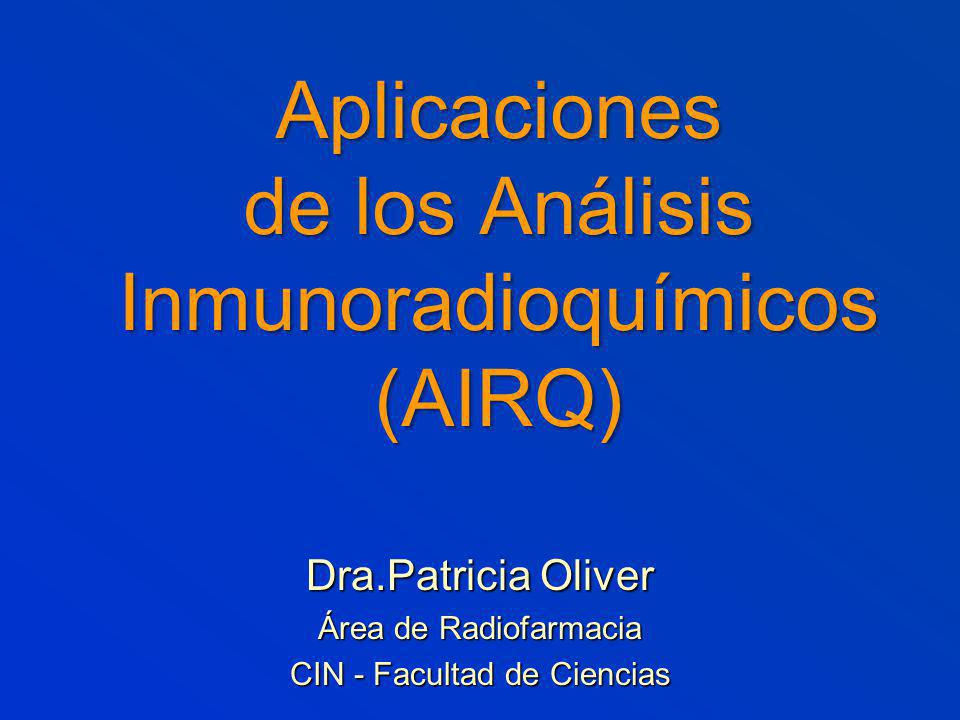 Aplicaciones de los Análisis Inmunoradioquímicos (AIRQ)