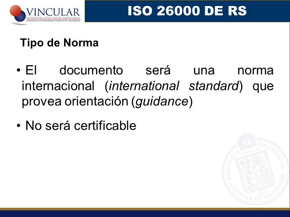 ISO 26000 DE RS Tipo de Norma. El documento será una norma internacional (international standard) que provea orientación (guidance)