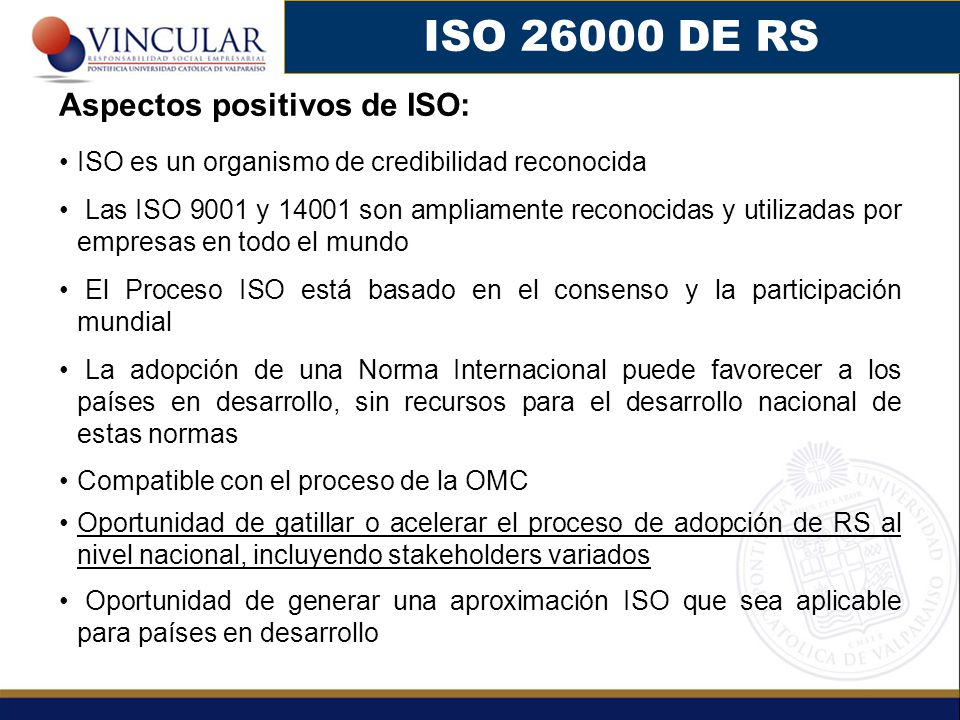 ISO 26000 DE RS Aspectos positivos de ISO: