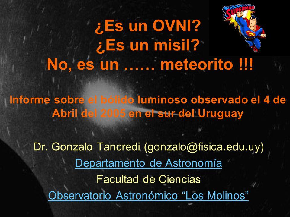 ¿Es un OVNI. ¿Es un misil. No, es un …… meteorito