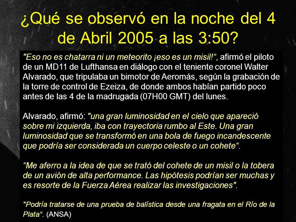 ¿Qué se observó en la noche del 4 de Abril 2005 a las 3:50