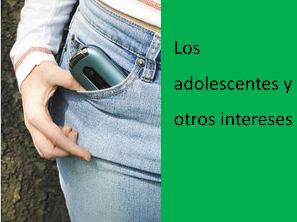 Los adolescentes y otros intereses